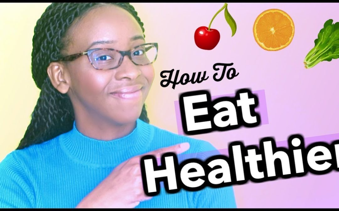 5 TIPS ON HOW TO EAT HEALTHIER