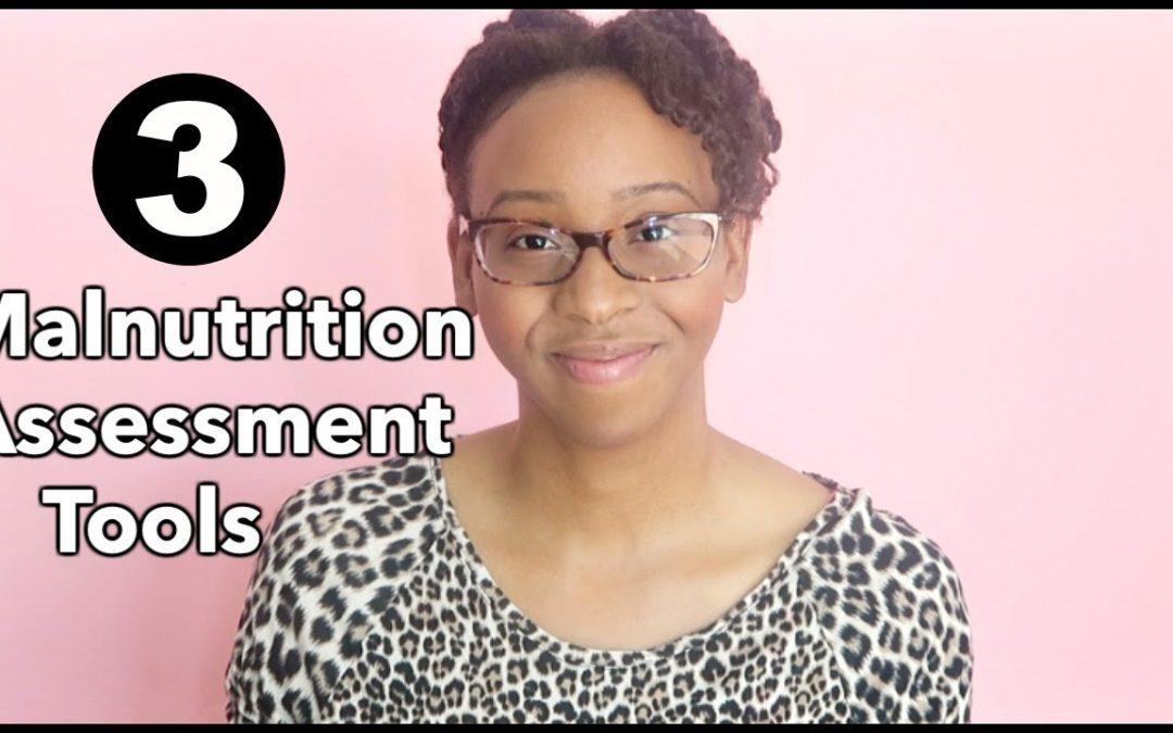 3 INTERNATIONALLY RECOGNIZED MALNUTRITION TOOLS