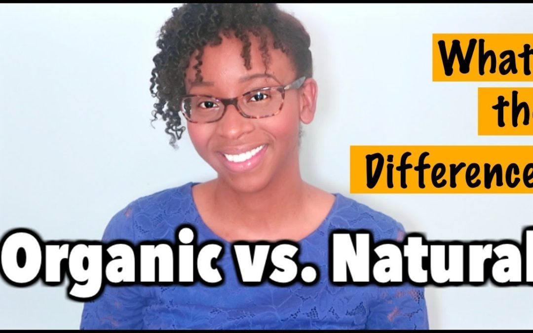 DIFFERENCE BETWEEN ORGANIC AND NATURAL FOODS?