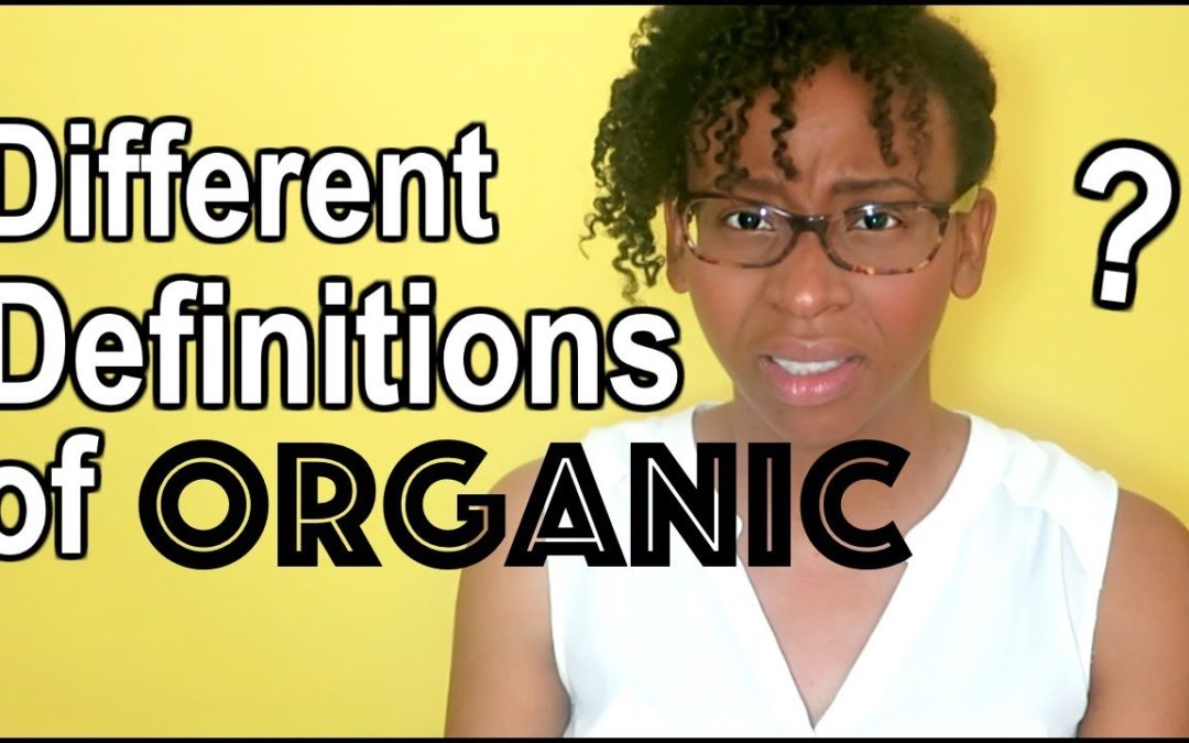 4 DIFFERENT DEFINITIONS OF ORGANIC + WHAT THEY MEAN