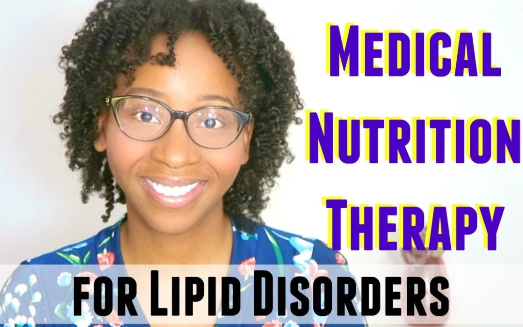 MEDICAL NUTRITION THERAPY FOR LIPID DISORDERS