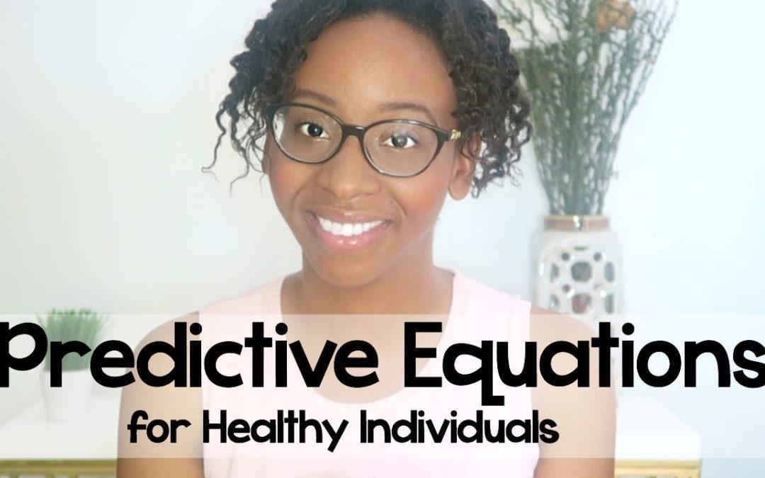 3 PREDICTIVE EQUATIONS FOR HEALTHY INDIVIDUALS