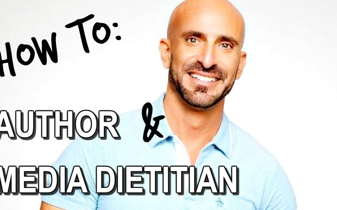 HOW TO BECOME AN AUTHOR & MEDIA DIETITIAN