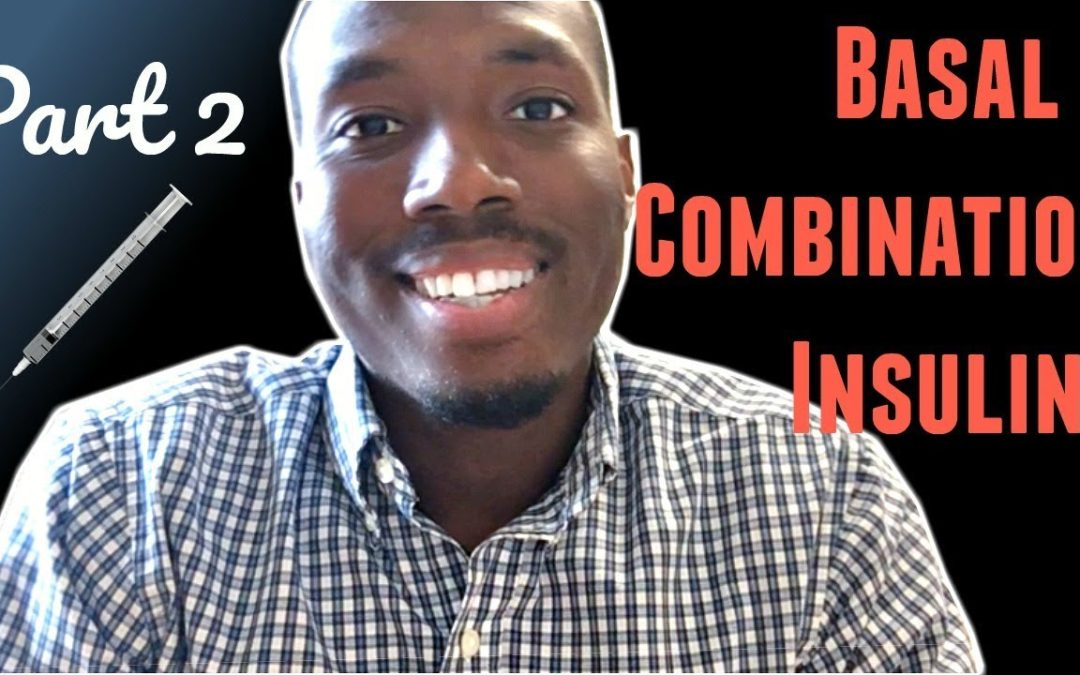 Part 2: BASAL & COMBINATION INSULINS + THE ROLE OF THE DIETITIAN