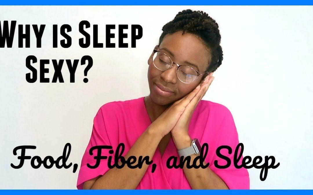 WHY IS SLEEP SEXY?