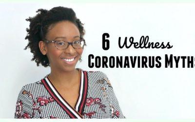 6 Wellness Coronavirus Myths