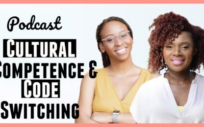 Cultural Competence and Code-Switching