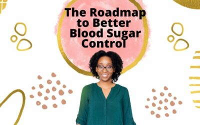 Introducing: The Roadmap to Better Blood Sugar Control